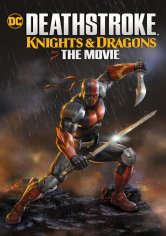 Deathstroke Knights and Dragons: The Movie